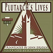 Plutarch's Lives, Volume 2 of 2 (       UNABRIDGED) by Plutarch, John Dryden (translator) Narrated by B.J. Harrison