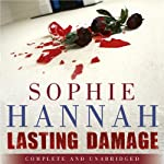 Lasting Damage (       UNABRIDGED) by Sophie Hannah Narrated by Emma Kay, Simon Slater