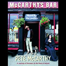 McCarthy's Bar: A Journey of Discovery in Ireland Audiobook by Pete McCarthy Narrated by Pete McCarthy