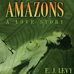 Amazons: A Love Story Audiobook