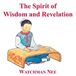 Spirit of Wisdom & Revelation | Watchman Nee