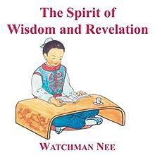 Spirit of Wisdom & Revelation (       UNABRIDGED) by Watchman Nee Narrated by Josh Miller