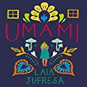 Umami Audiobook by Laia Jufresa, Sophie Hughes - translator Narrated by Karina Fernandez
