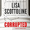 Corrupted: A Rosato & DiNunzio Novel (       UNABRIDGED) by Lisa Scottoline Narrated by Kate Burton