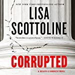Corrupted: A Rosato & DiNunzio Novel Audiobook by Lisa Scottoline Narrated by Kate Burton