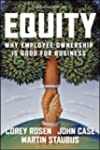 Equity: Why Employee Ownership Is Goo...
