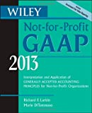 img - for Wiley Not-for-Profit GAAP 2013: Interpretation and Application of Generally Accepted Accounting Principles (Wiley Not-For-Profit GAAP: Interpretation ... of GenerallyAccepted Accounting Principles) book / textbook / text book