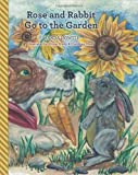 img - for Rose and Rabbit Go to the Garden book / textbook / text book