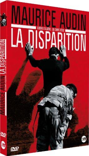 Maurice Audin, la disparition : Guerre d'Algérie, un crime d'Etat