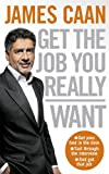 Get the Job You Really Want. James Caan