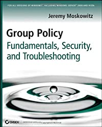 Group Policy: Fundamentals, Security, and Troubleshooting