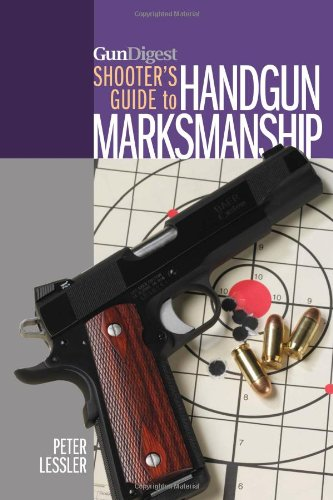 Gun Digest Shooter'S Guide To Handgun Marksmanship front-980412