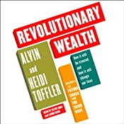 Revolutionary Wealth: How It Will Be Created and How It Will Change Our Lives | [Alvin Toffler, Heidi Toffler]
