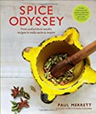 Spice Odyssey: From asafoetida to wasabi, recipes to really excite and inspire