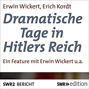 Dramatische Tage in Hitlers Reich Hörbuch