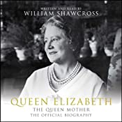 Queen Elizabeth: The Queen Mother: The Official Biography | [William Shawcross]