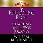 Perfecting Plot: Charting the Hero's Journey: Red Sneaker Writers Book, Volume 3 | [William Bernhardt]