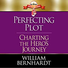 Perfecting Plot: Charting the Hero's Journey: Red Sneaker Writers Book, Volume 3 (       UNABRIDGED) by William Bernhardt Narrated by William Bernhardt