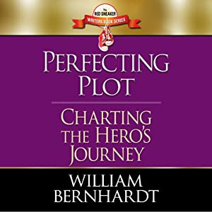 Perfecting Plot: Charting the Hero's Journey: Red Sneaker Writers Book, Volume 3 | [William Bernhardt]