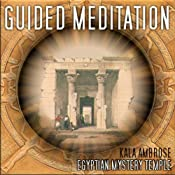 Guided Meditation Series: Egyptian Mystery Temple | [Kala Ambrose]