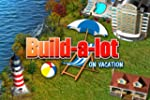 Build-a-lot: On Vacation [Download]
