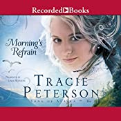 Morning's Refrain: Song of Alaska, Book 2 | Tracie Petersen