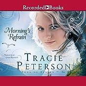 Morning's Refrain: Song of Alaska, Book 2   Tracie Petersen
