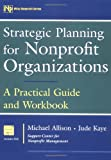 img - for Strategic Planning for Nonprofit Organizations: A Practical Guide and Workbook (Wiley Nonprofit Law, Finance and Management Series) book / textbook / text book