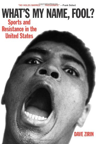 What's My Name, Fool? Sports and Resistance in the United...