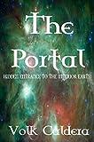 The Portal: Hidden Entrance to the Interior Earth by Volk Caldera