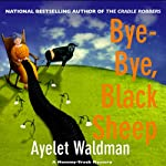 Bye-Bye, Black Sheep: A Mommy-Track Mystery, Book 7 (       UNABRIDGED) by Ayelet Waldman Narrated by Christine Marshall