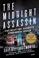 The Midnight Assassin: The Hunt for America's First Serial Killer