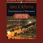 Crossroads to Freedom: Antietam | James M. McPherson