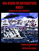 4th Reich of Antartica (Nazi I -- Secrets of South America)