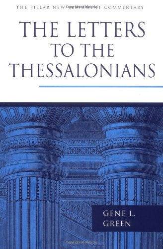 The Letters to the Thessalonians (Pillar New Testament Commentary)