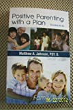 img - for Positive Parenting with a Plan: FAMILY Rules book / textbook / text book