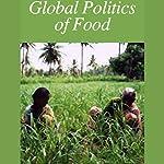Global Politics of Food | American RadioWorks