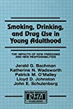 Smoking, Drinking, and Drug Use in Young Adulthood: The Impacts of New Freedoms and New Responsibilities (Research Monographs in Adolescence Series) (0805827323) by Bachman, Jerald G.