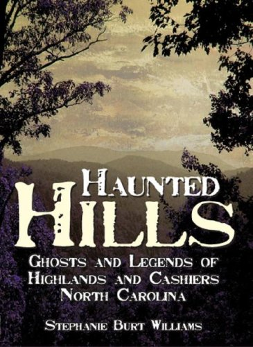 haunted-hills-ghosts-and-legends-of-highlands-and-cashiers-north-carolina-haunted-america