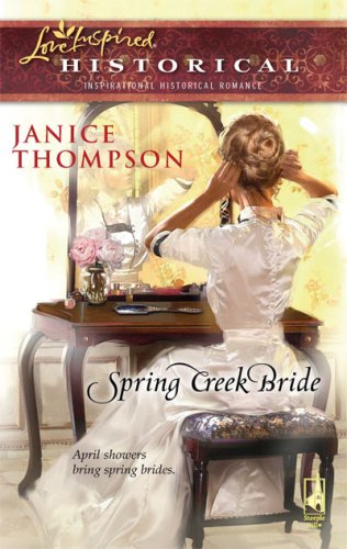Image of Spring Creek Bride (Steeple Hill Love Inspired Historical #30)