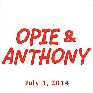 Opie & Anthony, July 1, 2014 Radio/TV Program