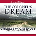 The Colonel's Dream (       UNABRIDGED) by Charles Chesnutt Narrated by Kevin R. Free