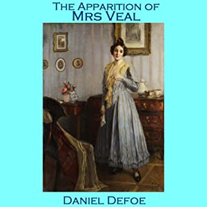 The Apparition of Mrs. Veal | [Daniel Defoe]