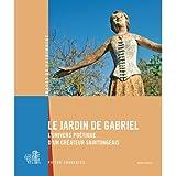 echange, troc Service de l'inventaire général du patrimoine culturel - Le jardin de Gabriel, l'univers poétique d'un créateur Saintongeais