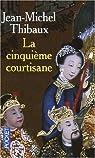 La cinquième courtisane par Thibaux
