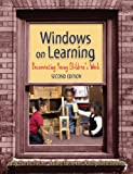 Windows on Learning: Documenting Young Children's Work, Second Edition (Early Childhood Education Series)