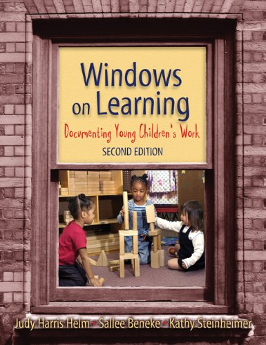 Windows on Learning: Documenting Young Children's Work,...