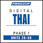 Thai Phase 1, Unit 26-30: Learn to Speak and Understand Thai with Pimsleur Language Programs |  Pimsleur