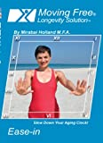 Moving Free (Longevity Solution)(Ease-in) Exercise DVD Includes 4ft Latex Resistance Band, 6 Easy Workouts on 1 DVD For Boomers, Beginners and Seniors By Mirabai Holland
