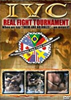 "I.V.C. ""1: Real Fight Tournament (Dan Severn)"""